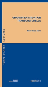 Marie Rose Moro - Grandir en situation transculturelle.