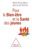 Marie Rose Moro et Jean-Louis Brison - Pour le bien-être et la santé des jeunes.