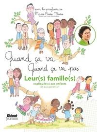 Marie Rose Moro - Quand ça va quand ça va pas - leurs familles - Leurs familles expliquées aux enfants (et aux parents).