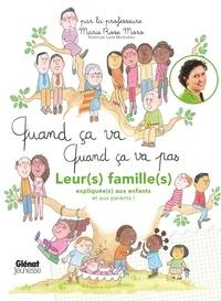 Marie Rose Moro et Laure Monloubou - Quand ça va, quand ça va pas - Leur(s) famille(s) expliquée(s) aux enfants et aux parents !.