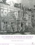 Marie-Rose Prunet-Tricaud - Le château d'Assier en Quercy - Une oeuvre majeure de la Renaissance retrouvée.