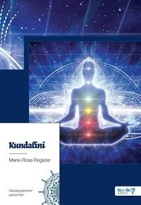 Kundalini - Marie-Rose Rogister  