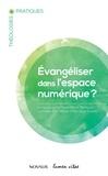 Marie-Rose Tannous et Lorraine Ste-Marie - Évangéliser dans l'espace numérique?.
