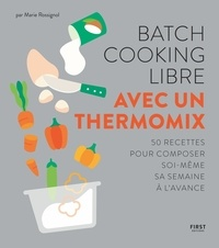 Marie Rossignol - Batch cooking libre avec un Thermomix.