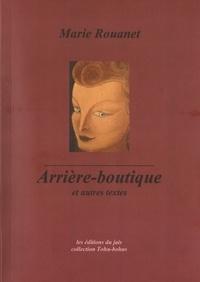 Marie Rouanet - Arrière-boutique et autres textes.