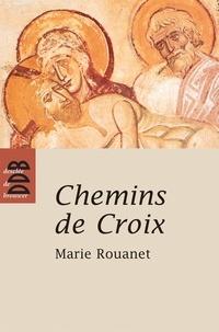 Marie Rouanet - Chemins de Croix - Chemin de Croix des femmes, Chemin de Croix des prisonniers.