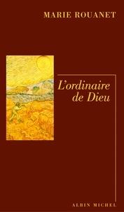 Marie Rouanet et Marie Rouanet - L'Ordinaire de Dieu.