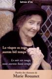 Marie Rouanet - Le soir est rouge, nous aurons beau temps - Edition bilingue français-occitan.