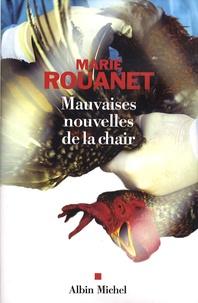 Marie Rouanet - Mauvaises nouvelles de la chair.