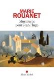Marie Rouanet - Murmures pour Jean Hugo.