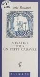Marie Rouanet - Sonatine pour un petit cadavre.