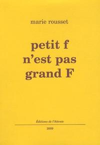 Marie Rousset - Petit f n'est pas grand F.