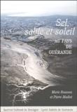 Marie Rouzeau et Pierre Madiot - Sel, sable et soleil - Au pays de Guérande.