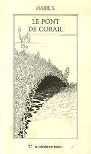 Marie S. - Le pont de corail.