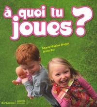 Marie-Sabine Roger et Anne Sol - A quoi tu joues ?.