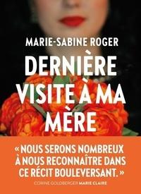 Marie-Sabine Roger - Dernière visite à ma mère.
