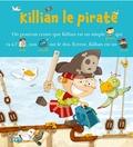 Marie-Sabine Roger et Olivier Huette - Kilian le pirate.