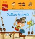 Marie-Sabine Roger et Olivier Huette - Killian le pirate.