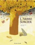 Marie-Sabine Roger et Marie Paruit - L'arbre sorcier.