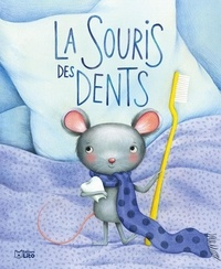 Marie-Sabine Roger et Marie Desbons - La souris des dents.