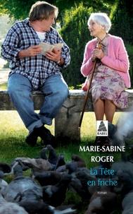 Marie-Sabine Roger - La Tête en friche.