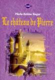 Marie-Sabine Roger - Le château de Pierre.