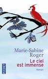 Marie-Sabine Roger - Le ciel est immense.