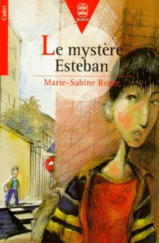 Marie-Sabine Roger - Le mystère Esteban.