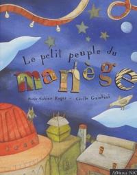 Marie-Sabine Roger et Cécile Gambini - Le petit peuple du manège.