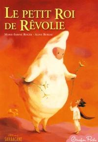 Marie-Sabine Roger et Aline Bureau - Le petit Roi de Rêvolie.