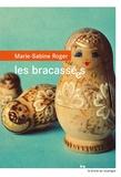 Marie-Sabine Roger - Les bracassées.