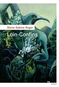 Marie-Sabine Roger - Loin-Confins.