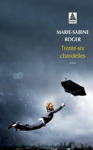 Marie-Sabine Roger - Trente-six chandelles.