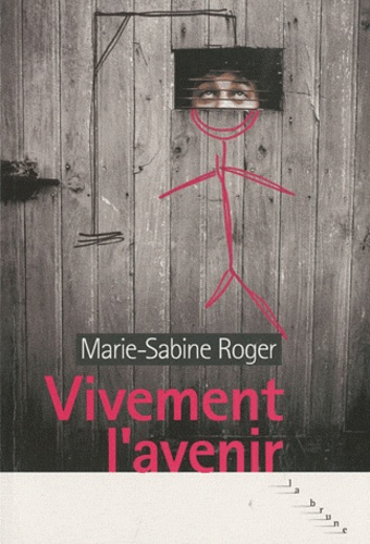 Marie-Sabine Roger - Vivement l'avenir.