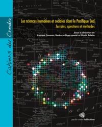 Marie Salaün et Barbara Glowczewski - Les sciences humaines et sociales dans le Pacifique Sud - Terrains, questions et méthodes.