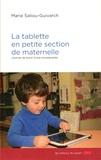 Marie Saliou-Guivarch - La tablette en petite section maternelle - Journal de bord d'une enseignante.