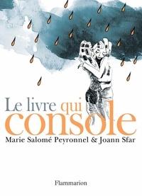 Marie-Salomé Peyronnel et Joann Sfar - Le livre qui console.