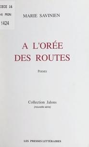 Marie Savinien et Jean-Paul Mestas - À l'orée des routes.