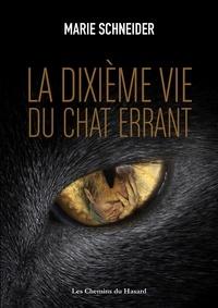 Marie Schneider - La dixième vie du chat errant.