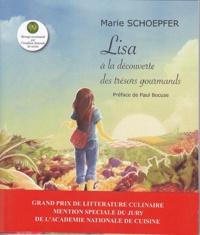 Marie Schoepfer - Lisa  : Lisa à la découverte des trésors gourmands.