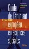 Marie Scot et Léna Krichewsky - Guide de l'étudiant européen en sciences sociales - Erasmus sociologie, géographie, histoire.