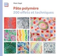 Marie Segal - Pâte polymère - 200 effets et techniques.
