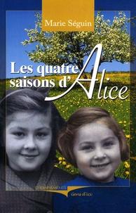 Marie Séguin - Les quatre saisons d'Alice.