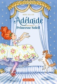 Marie Sellier - Adélaïde princesse soleil.