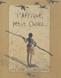 Marie Sellier et Marion Lesage - Afrique petit chaka.