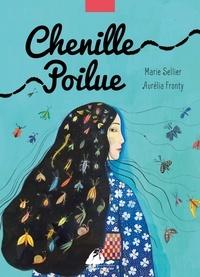 Marie Sellier et Aurélia Fronty - Chenille Poilue.