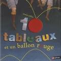 Marie Sellier - Dix tableaux et un ballon rouge.