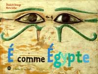 Marie Sellier et Elisabeth Delange - É comme Égypte.