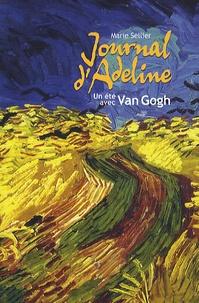Marie Sellier - Journal d'Adeline - Un été de Van Gogh.