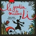 Marie Sellier et Catherine Louis - Le jardin de madame Li.